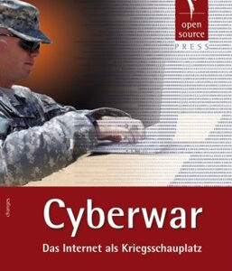 Cyberwar – das Internet als Kriegsschauplatz