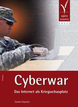 Cyberwar - Das Internet als Kriegsschauplatz